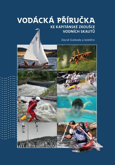 Vodácká příručka ke Kapitánské zkoušce vodních skautů